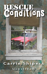 Rescue Conditions, by Carrie Shipers (2008)